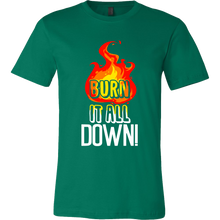 'Burn it all down' Quote and Fire Tshirt