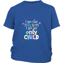 Baby Onesie Funny Quote I am the reason I am an ONLY CHILD!