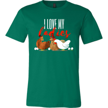 I Love My Ladies Funny Chicken Farmers Animal T-shirt
