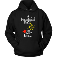 A Beautiful Day To Save Lives Hoodie For Doctors