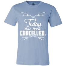 Today Has Been Cancelled Funny Tshirt