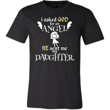 I Asked God For An Angel, He Sent Me A Daughter T-shirt