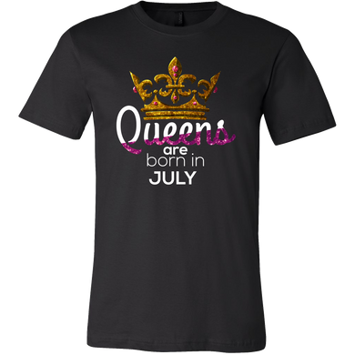 Queens Are Born in July Birthday B-day Gift T-shirt