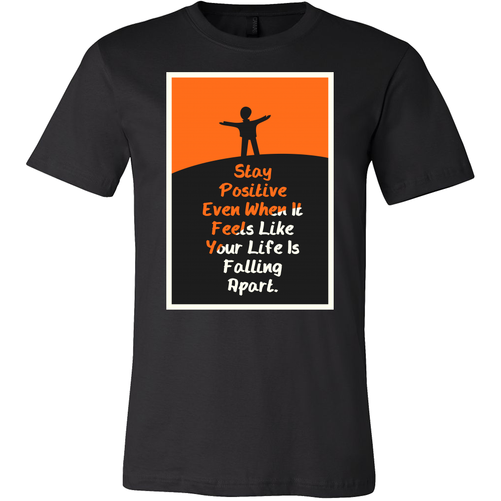 Always Stay Positive Inspirational Motivational Quote Tee shirt