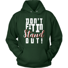 Don't Fit In - STAND OUT! Cool Quote Hoodie