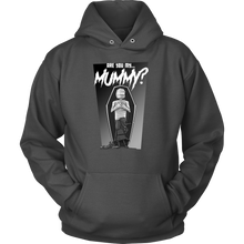 Are you My Mummy Funny Quote - Exclusive Hoodie Collection