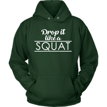 Drop it Like a Squat Funny Quote - Exclusive Hoodie Collection