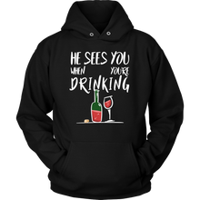 He Sees You When You're Drinking Quote on Funny Hoodie for Women
