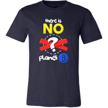 Celebrate Earth Day, March For Science, There is No Planet B T-Shirt