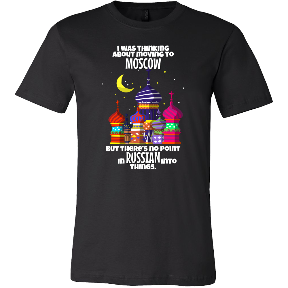 Joke Novelty Gift T Shirts,Moving to Moscow Russian Jokes Tee shirt