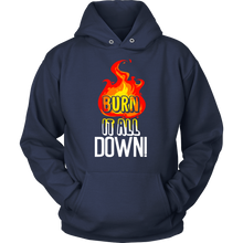 'Burn it all down' Quote and Fire Hoodie