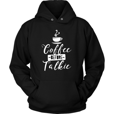 Coffee Before Talkie Novelty Hoodie For Coffee Lovers