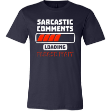 Sarcastic Comments Loading Sarcasm Witty T-shirt