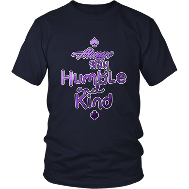 Always Stay Humble and Kind Inspirational Quote T-Shirt