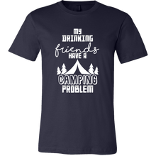 Camp Tshirts - My Drinking Friends Have a Camping Problem Funny Quote Tshirt