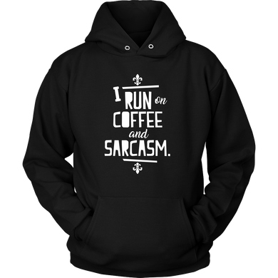 I run on Coffee and Sarcasm' Quote on Funny Hoodie for Men and Women