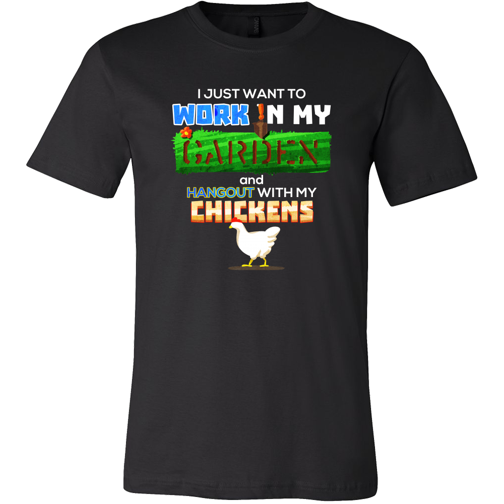 Work in My Garden Hang Out With My Chickens Gardening T-shirt