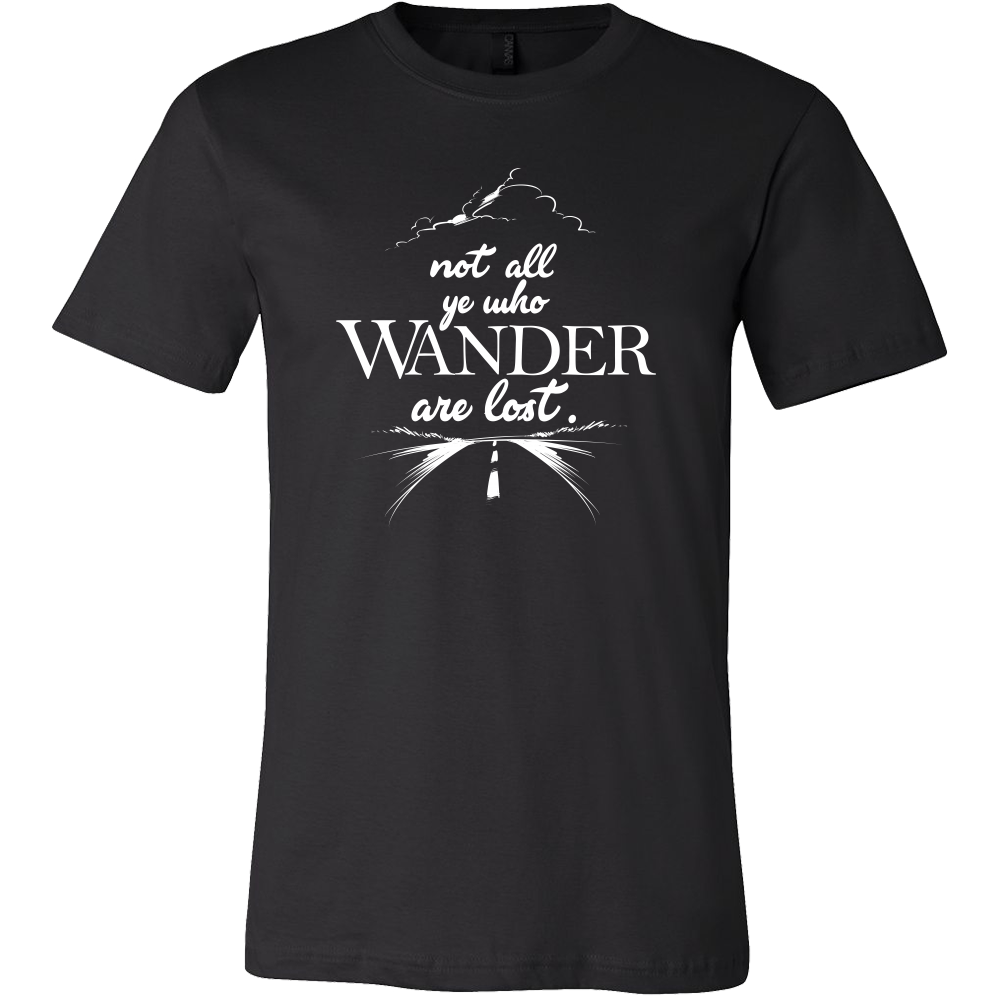 Not All Ye Who Wander Are Lost Travellers Hiking T-shirt