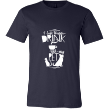 'I just want to drink coffee and pet my pet' Coffee Graphic T- shirt