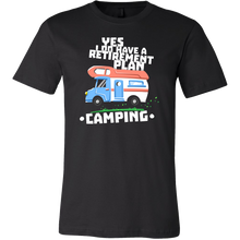 Retirement Plan Is Camping Travel and Camper Funny T Shirt