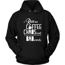 I Run On Coffee, Chaos and Bad Words Coffee Addicts Hoodie