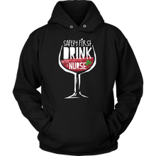 'Safety First, Drink with a Nurse First' Funny Nurse Hoodie