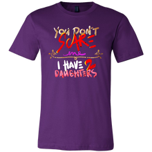 You Don't Scare Me I Have Two Daughters Funny T-Shirt