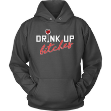 Drink Up Bitches Funny Quote - Exclusive Hoodie Collection
