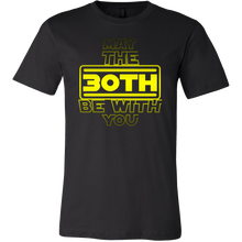 30th Birthday,May The 30th Be With You,Thirty B-day T-shirt