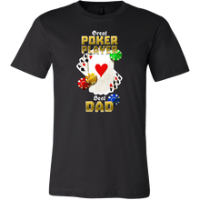 Great Poker Player Even Better Dad Novelty Funny Gift T-shirt