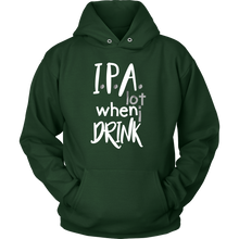 IPA Lot When I Drink Funny Hoodie for Men and Women