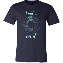 I Put a Ring on It Mr Mrs Engagement Bridal Shower Party Gift T Shirt