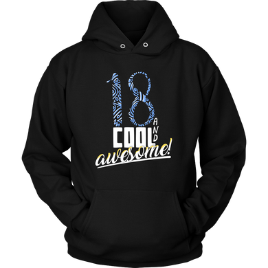 '18 - Cool and Awesome' 18th Birthday Hoodie