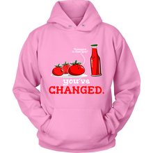 'Have You Changed?' Funny Hoodie