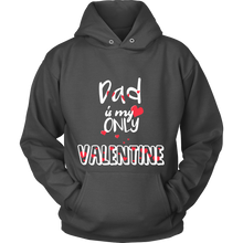 'Dad Is My Only Valentine'  Best Dad Hoodie