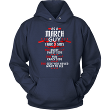 March Guy,Crazy, Sweet and Fun Birthday B Day Gift Hoodie