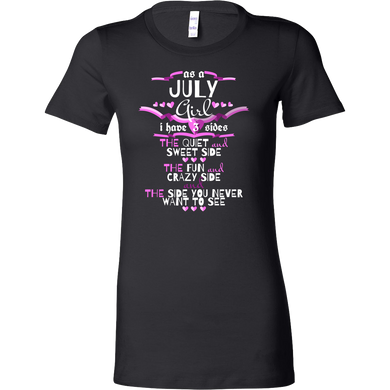 July Girl,Crazy, Sweet and Fun Birthday Bella Shirt