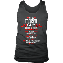 March Guy,Crazy, Sweet and Fun Birthday B Day Gift Men's tank