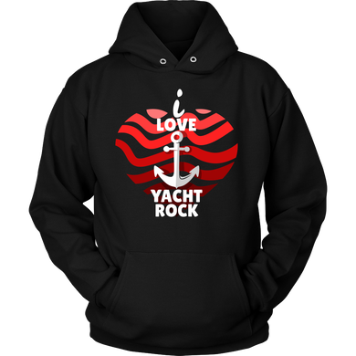 I Love Yacht Rock and Roll Anchor Funny Hoodie