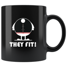 They Fit! Funny 11oz. Ceramic Black Mug, Gag Gift