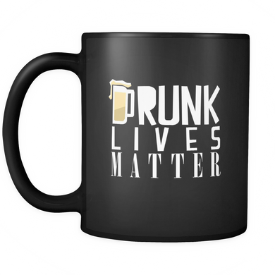 Wine, Beer and Party Drinking - Drunk Lives Matter Black Mug