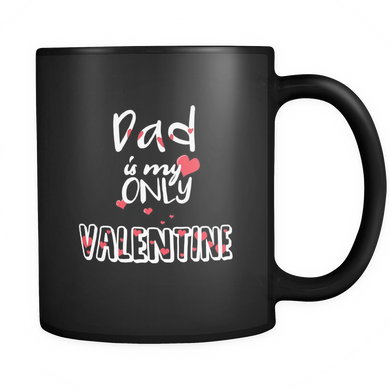 Dad is my only Valentine mug