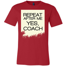 Funny Repeat After Me YES COACH Sports Fanatics Shirt
