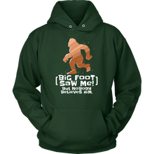 Bigfoot Saw Me But Nobody Believes Him Funny Hoodie