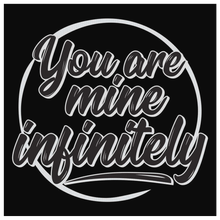 You Are Mine Infinitely Quote Canvas
