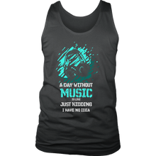 Day Without Music, Just Kidding Funny Quote Men's tank