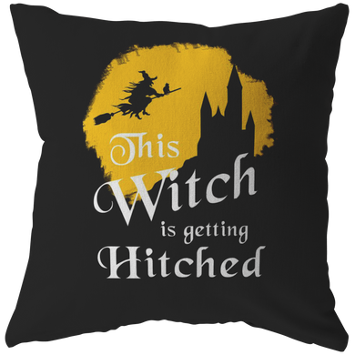 Funny Witch Is Getting Hitched Halloween Pillow