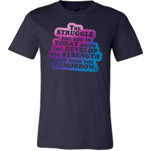 The Struggle Gives You Strength Inspirational Quote Shirt