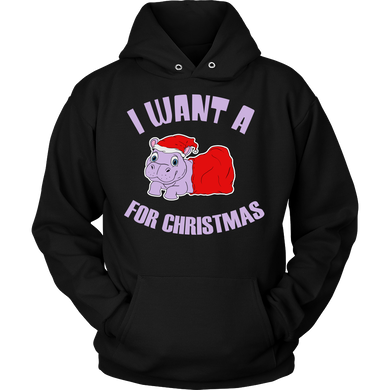 I Want a Hippo For Christmas Funny Novelty Hoodie