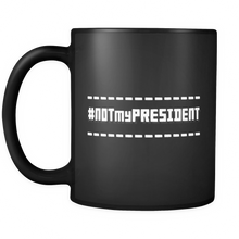 Not My President Quote, Black 11 oz Mug,  Mug depicting your view on the president of the United States